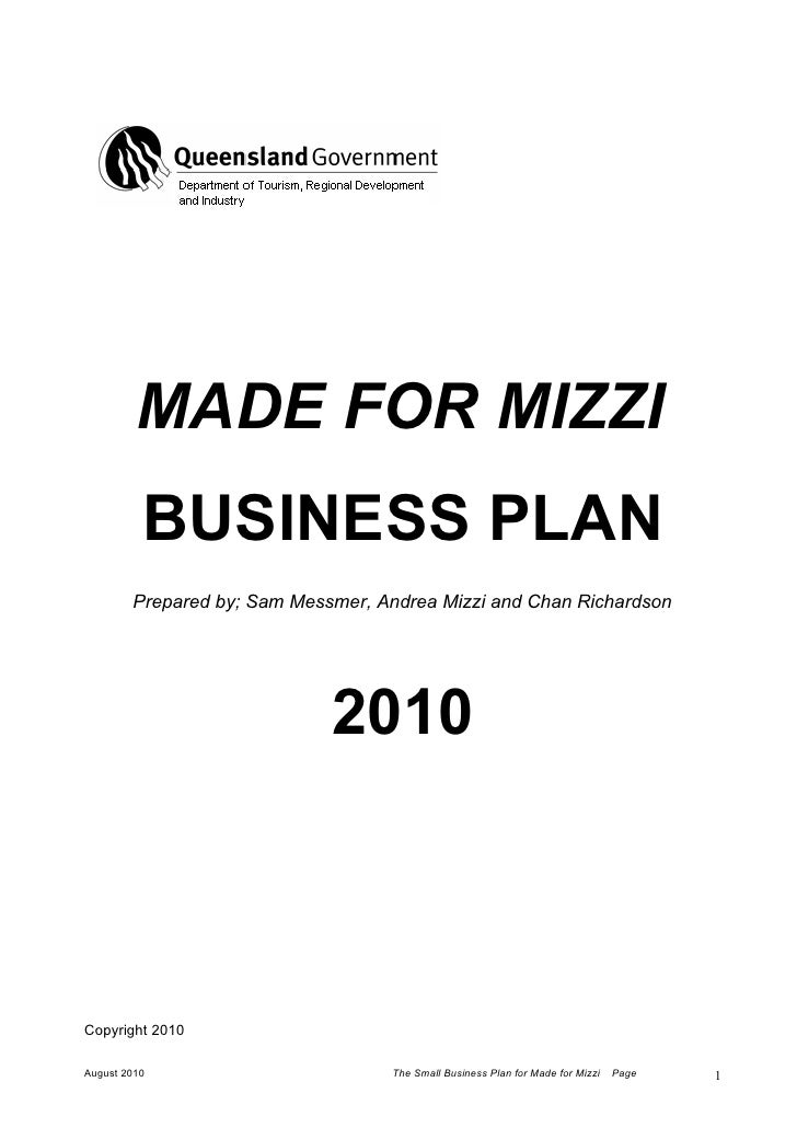 MADE FOR MIZZI           BUSINESS PLAN         Prepared by; Sam Messmer, Andrea Mizzi and Chan Richardson                 ...