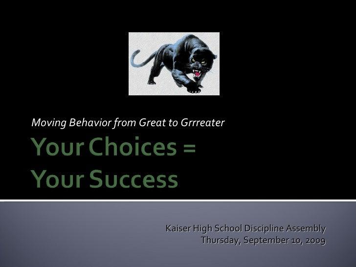 Moving Behavior from Great to Grrreater Kaiser High School Discipline Assembly Thursday, September 10, 2009