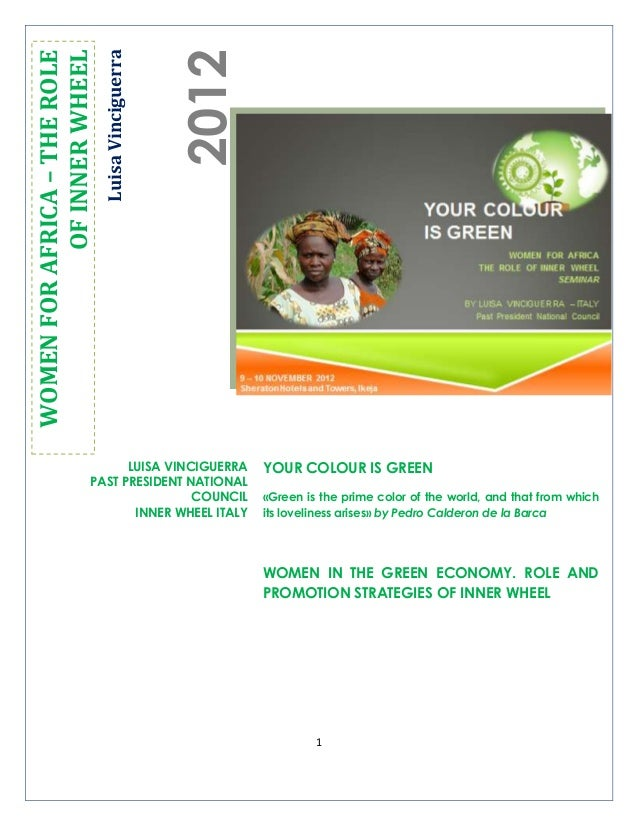 1 LuisaVinciguerra 2012 WOMENFORAFRICA–THEROLE OFINNERWHEEL YOUR COLOUR IS GREEN «Green is the prime color of the world, a...