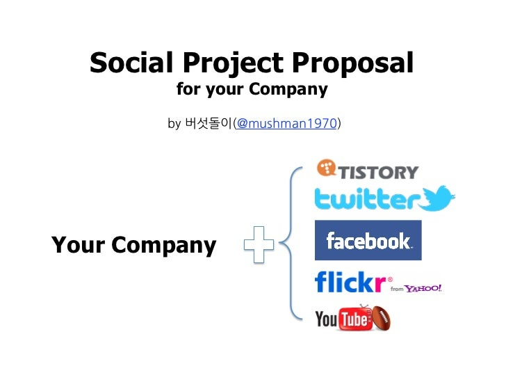 Social Project Proposal         for your CompanyYour Company