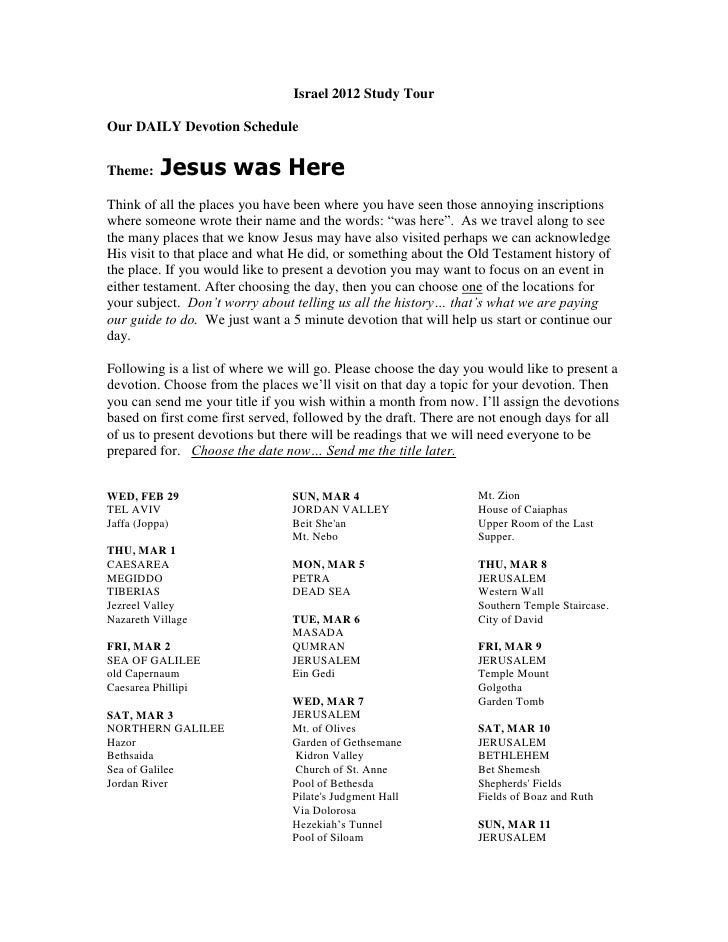 Israel 2012 Study TourOur DAILY Devotion ScheduleTheme:    Jesus was HereThink of all the places you have been where you h...