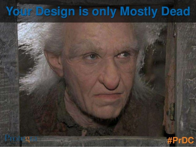 Your Design is only Mostly Dead
