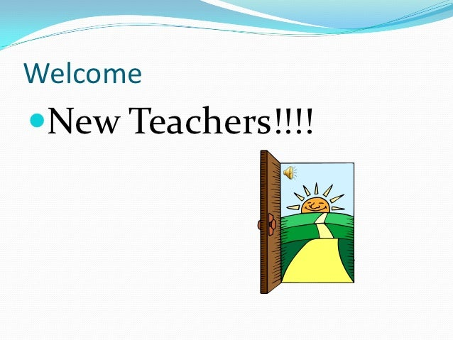 WelcomeNew Teachers!!!!