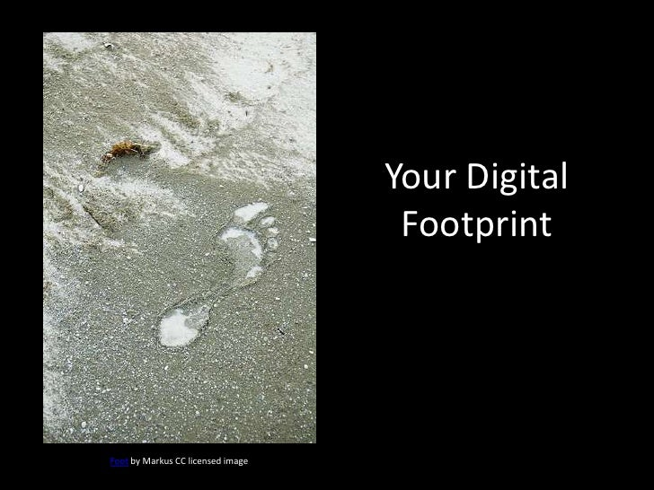 Your Digital Footprint<br />Footby Markus CC licensed image<br />