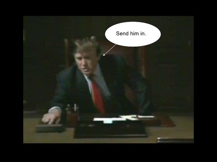 Send him in.