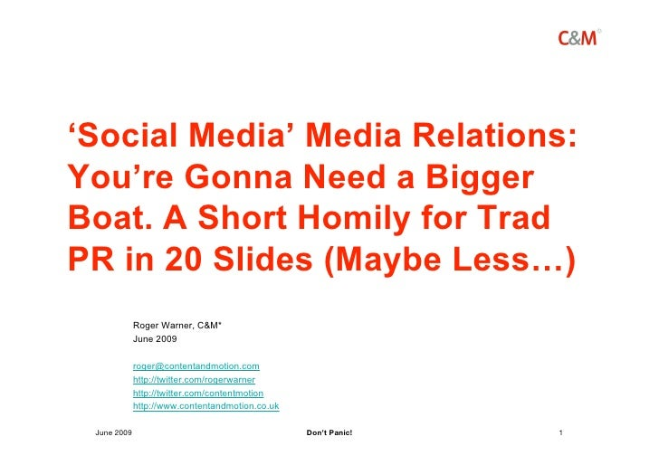 'Social Media' Media Relations: You're Gonna Need a Bigger Boat. A Short Homily for Trad PR in 20 Slides (Maybe Less…)    ...