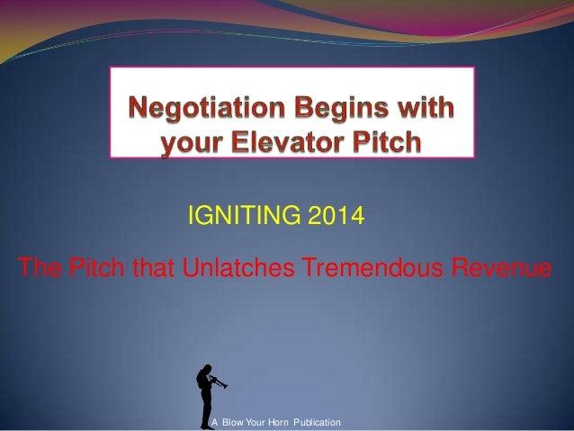 IGNITING 2014 The Pitch that Unlatches Tremendous Revenue  A Blow Your Horn Publication