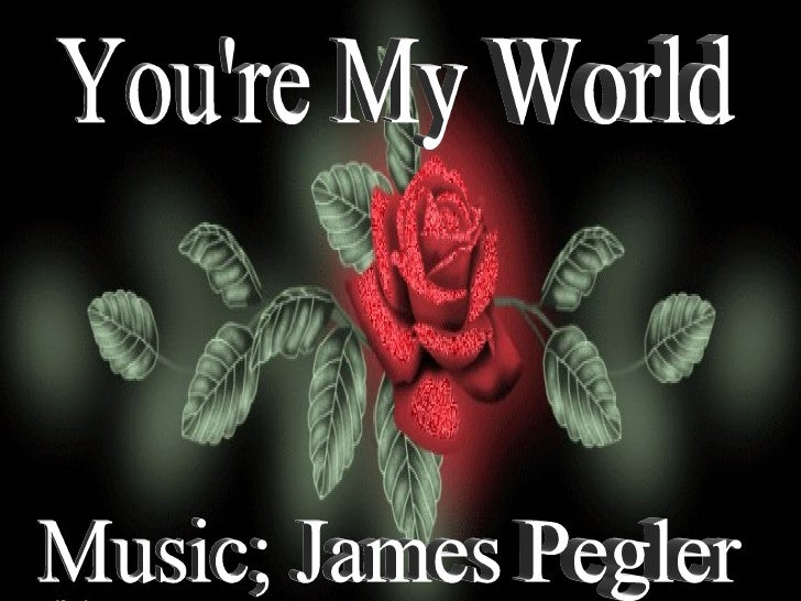 You're My World Music; James Pegler