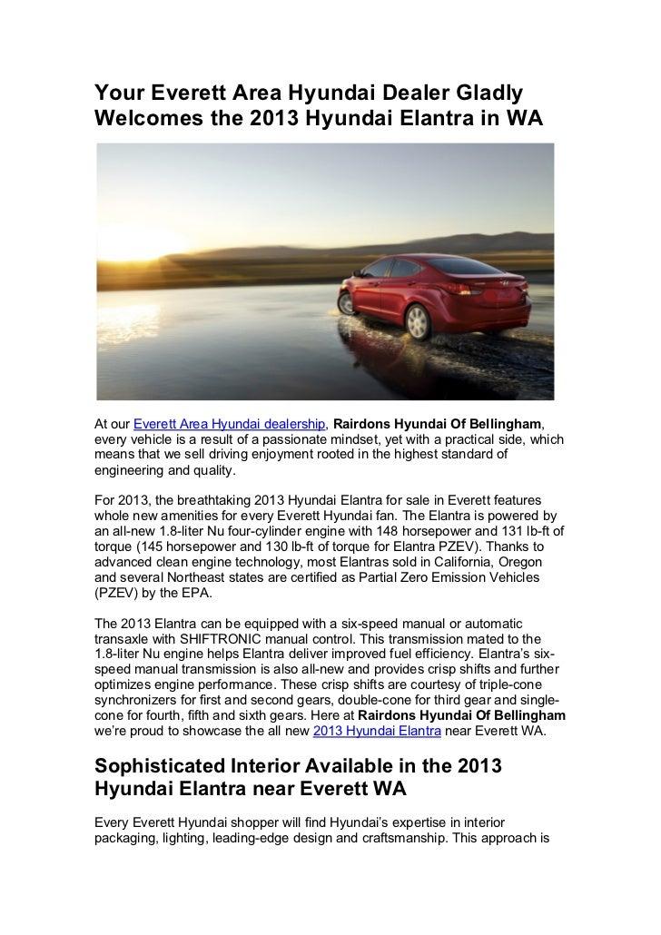 Your Everett Area Hyundai Dealer GladlyWelcomes the 2013 Hyundai Elantra in WAAt our Everett Area Hyundai dealership, Rair...