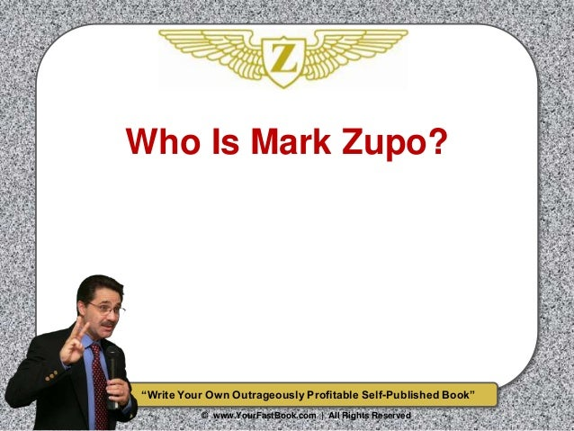 """""""Write Your Own Outrageously Profitable Self-Published Book"""" © www.YourFastBook.com 