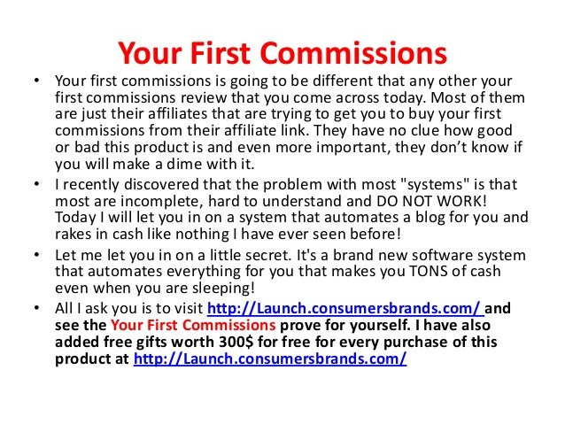 Your First Commissions• Your first commissions is going to be different that any other your  first commissions review that...
