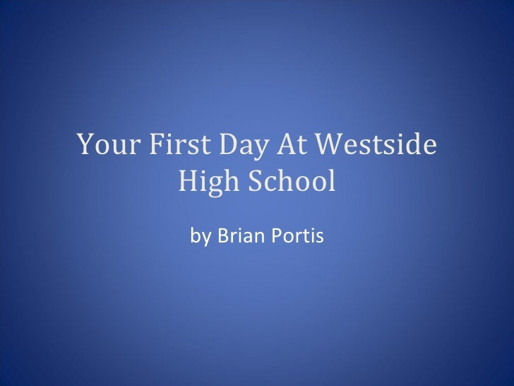 Your First Day At Westside High School by Brian Portis