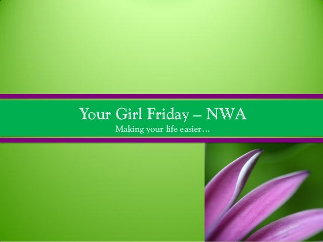Your Girl Friday – NWA Making your life easier…