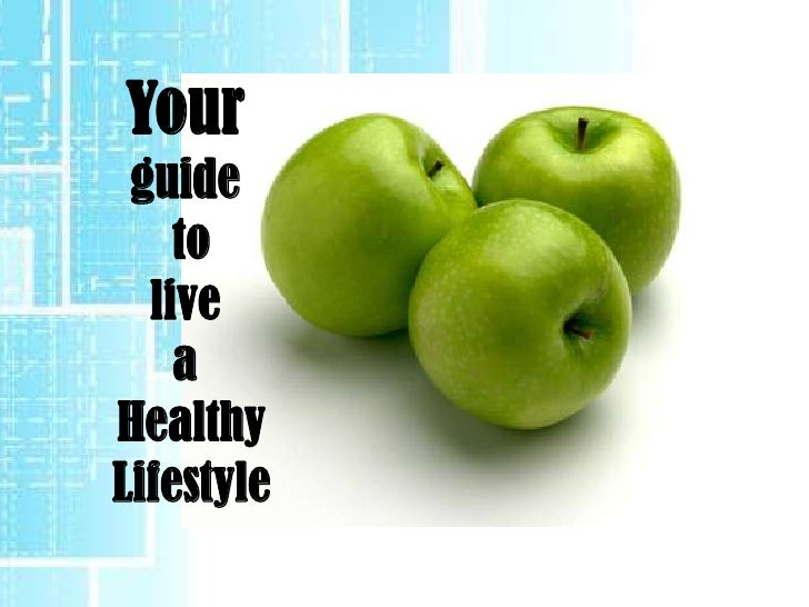 Your guide    to  live    aHealthyLifestyle