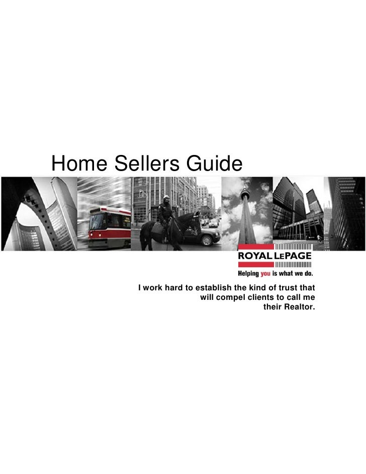 Home Sellers Guide             I work hard to establish the kind of trust that                         will compel clients...