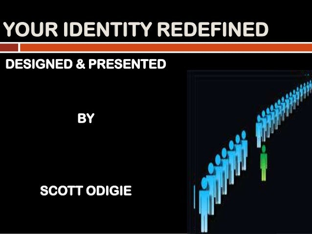 Your identity redefined