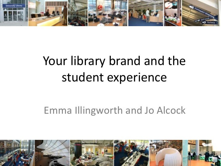 Your library brand and the student experience