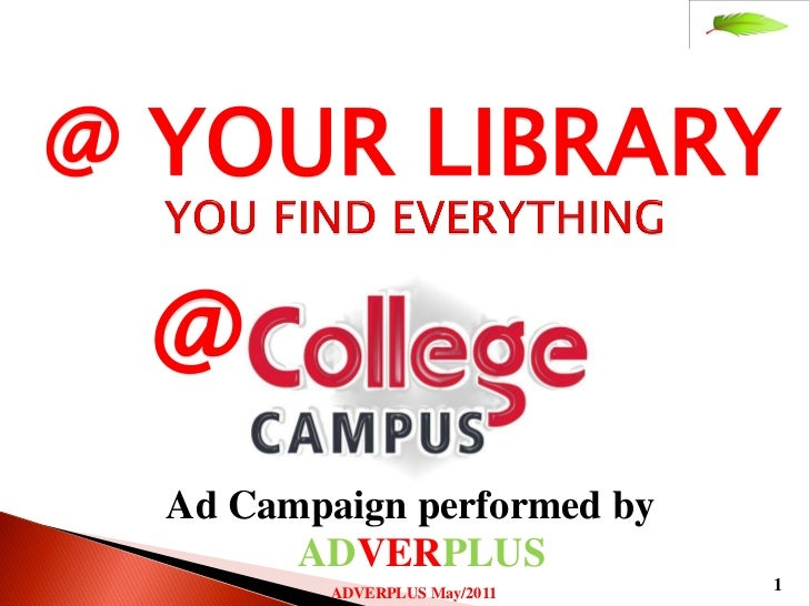 @ YOUR LIBRARY  @  Ad Campaign performed by        ADVERPLUS          ADVERPLUS May/2011                               1