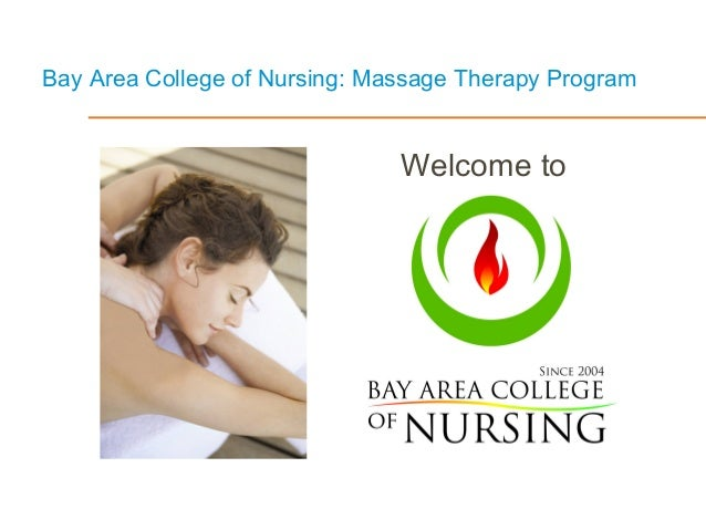 Bay Area College of Nursing: Massage Therapy Program Welcome to