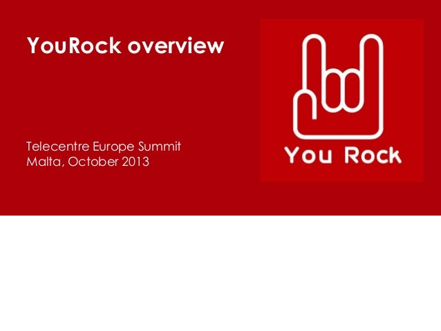 YouRock overview  Telecentre Europe Summit Malta, October 2013