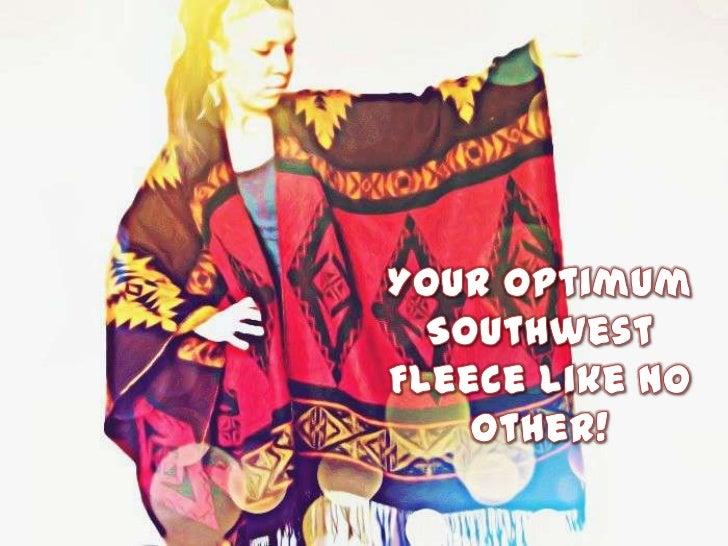 Your optimum southwest fleece like no other