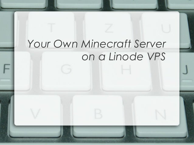 Your Own Minecraft Server on a Linode VPS