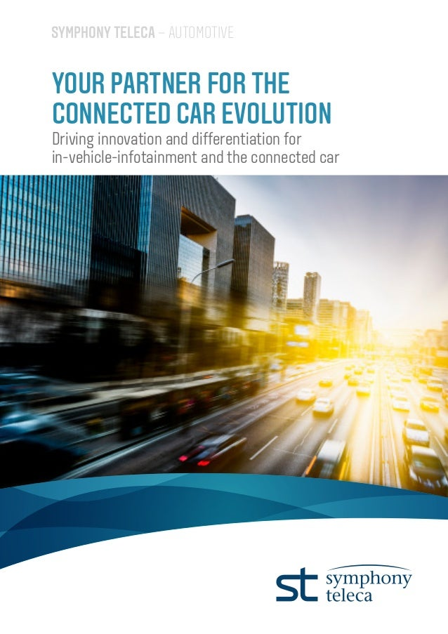 SYMPHONY TELECA – AUTOMOTIVE YOUR PARTNER FOR THE CONNECTED CAR EVOLUTION Driving innovation and differentiation for in-ve...