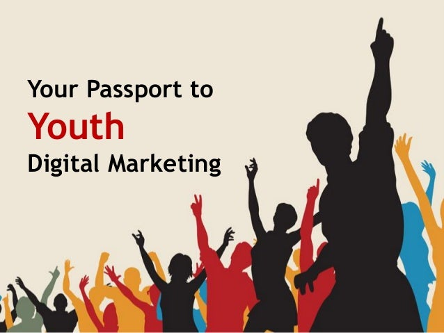 Your Passport toYouthDigital Marketing