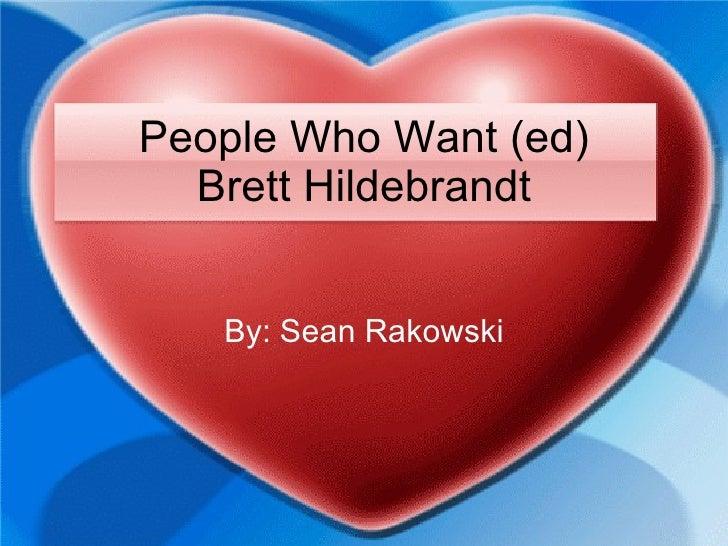 People Who Want (ed) Brett Hildebrandt By: Sean Rakowski