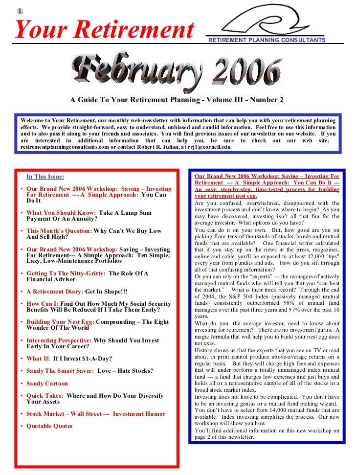 <ul><li>In This Issue: </li></ul><ul><li>Our Brand New 2006 Workshop:  Saving – Investing For Retirement  --- A  Simple Ap...