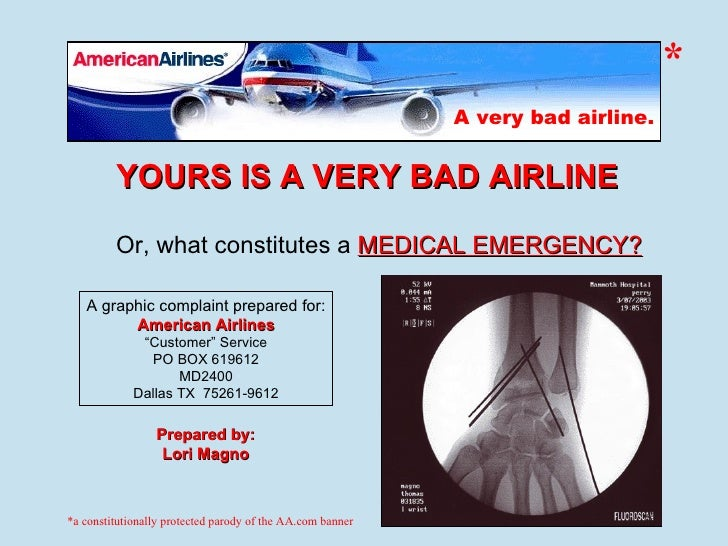"YOURS IS A VERY BAD AIRLINE A graphic complaint prepared for: American Airlines "" Customer"" Service PO BOX 619612 MD2400 D..."