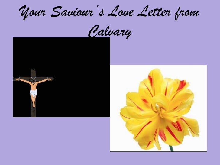 Your saviour's love letter from calvary(d)