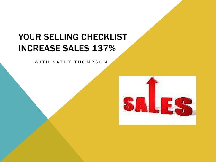YOUR SELLING CHECKLISTINCREASE SALES 137%   W I T H K AT H Y T H O M P S O N