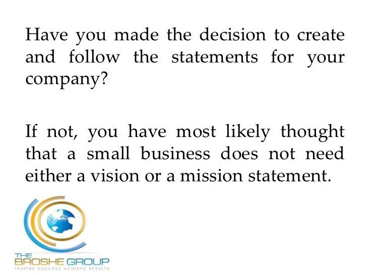 http://image.slidesharecdn.com/yoursmallbusinessvisionandmissionstatement-120112150624-phpapp01/95/your-small-business-vision-and-mission-statement-3-728.jpg?cb=1326381002