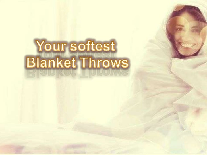 Your softest blanket throws