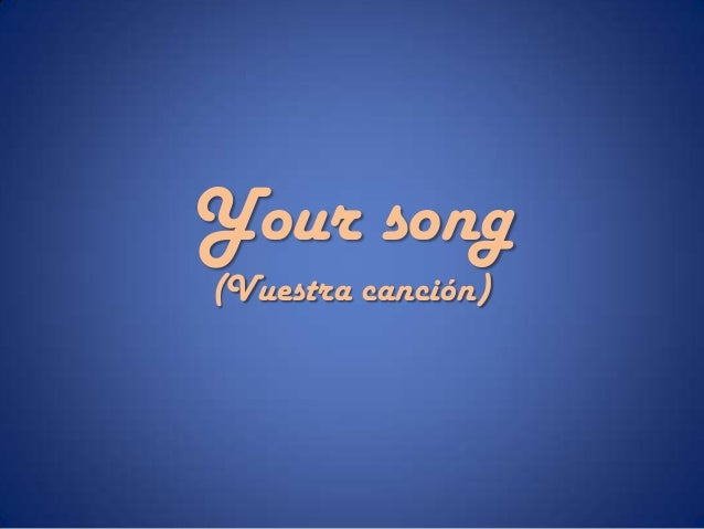 Your song (Vuestra canción)