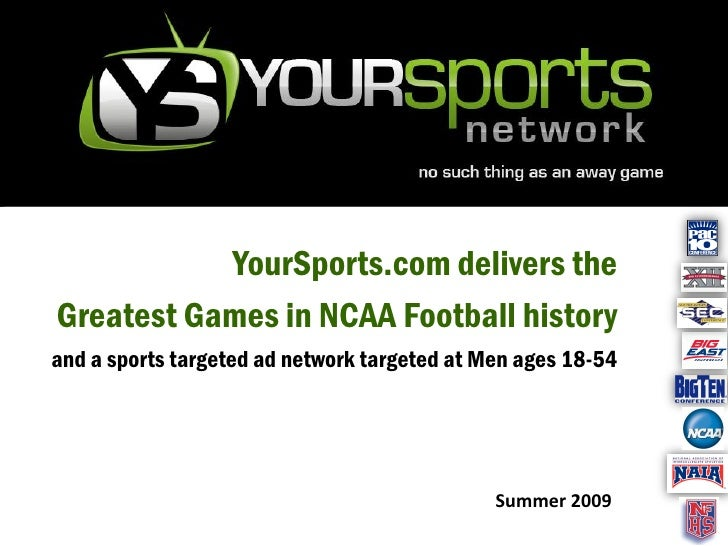 YourSports.com delivers the Greatest Games in NCAA Football history and a sports targeted ad network targeted at Men ages ...