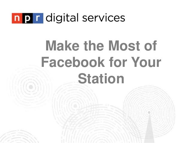 Make the Most ofFacebook for YourStation