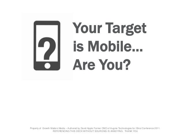 Your target is mobile, are you i strat 2011 by david apple