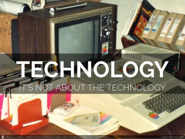 Your tech plan isn't about technology - School Technology Summit 2013