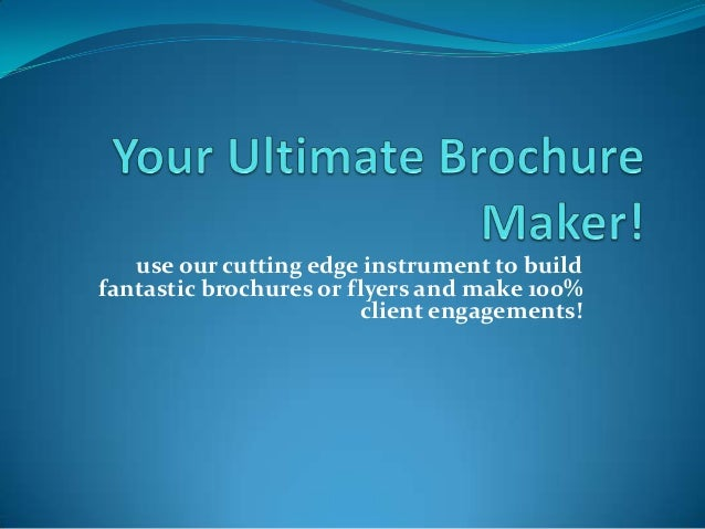 Your ultimate brochure maker!