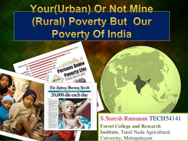 Your (urban) or not (rural) but our poverty in india