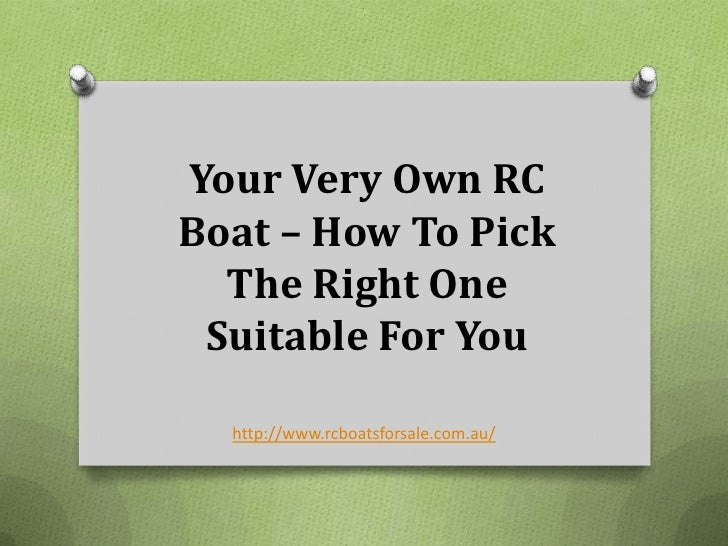 Your Very Own RCBoat – How To Pick  The Right One Suitable For You  http://www.rcboatsforsale.com.au/
