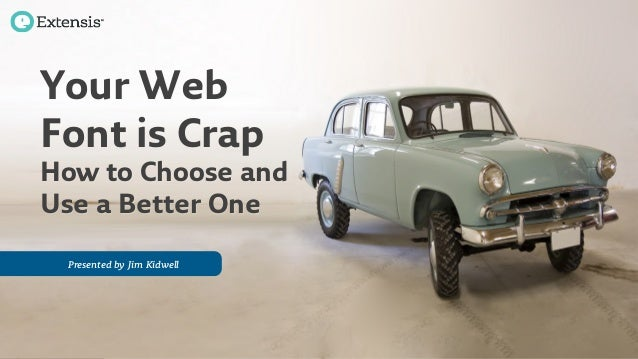 Your web font is crap - webvisions pdx 2014
