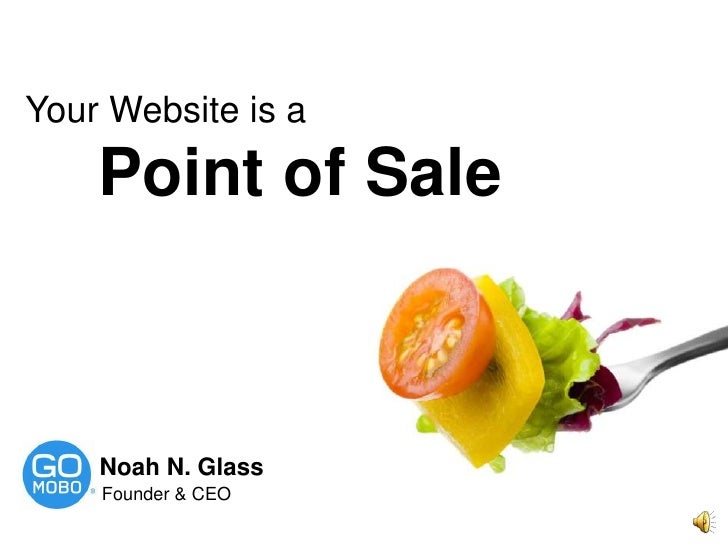 Your Website is a <br />Point of Sale<br />Noah N. Glass<br />Founder & CEO<br />