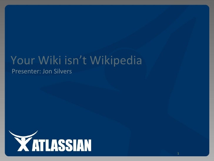 Your Wiki Is Not Wikipedia