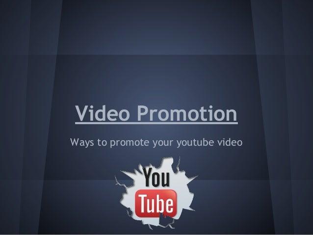 Youtube video promotion presentation
