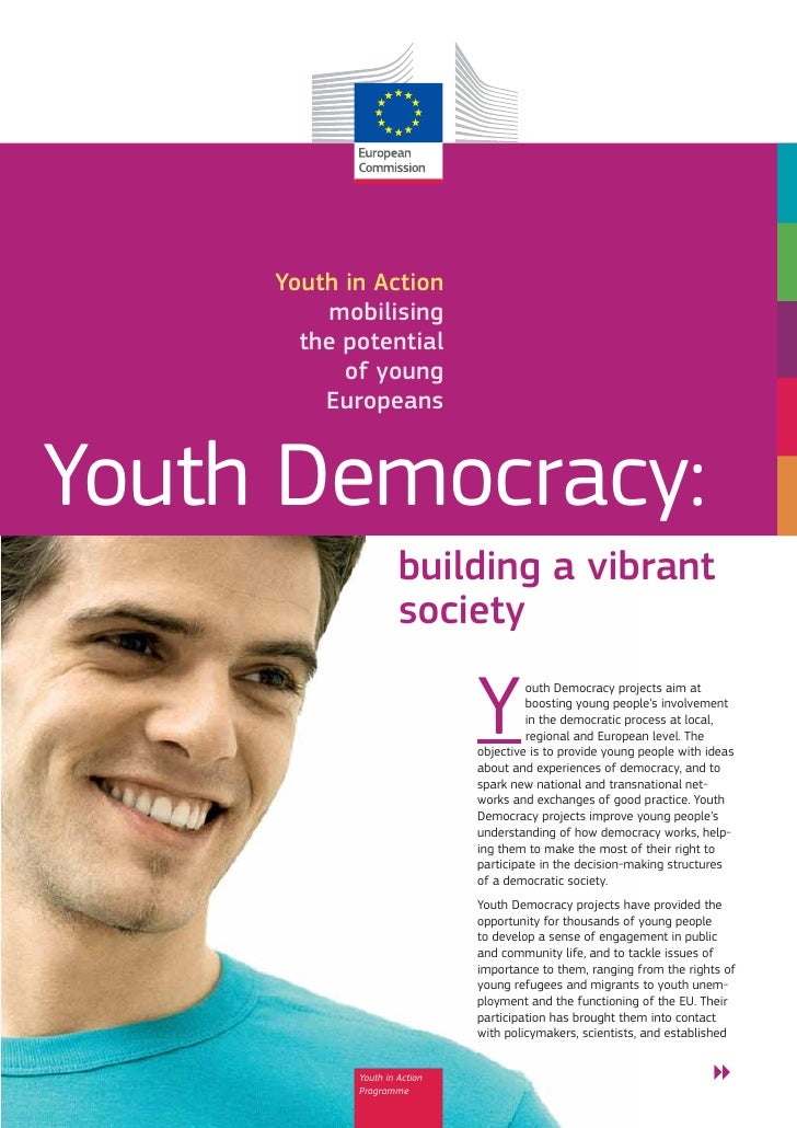 Youth in Action         mobilising       the potential           of young         EuropeansYouth Democracy:               ...