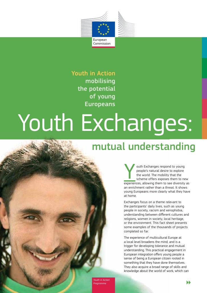 Youth in Action        mobilising      the potential          of young        EuropeansYouth Exchanges:           mutual u...