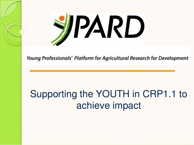 Supporting the YOUTH in CRP1.1 to achieve impact